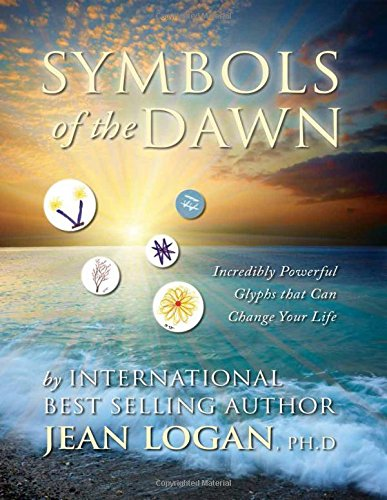 9781633158146: SYMBOLS OF THE DAWN: Incredibly Powerful Glyphs That Can Change Your Life (S) (Trilogy of Glyph)