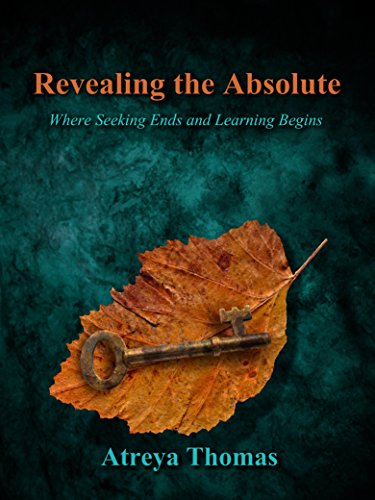 9781633185326: Revealing the Absolute: Where Seeking Ends and Learning Begins