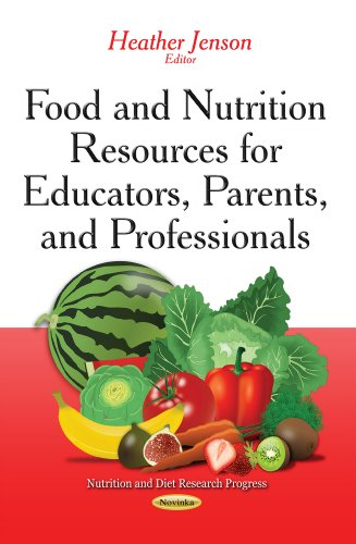 Food and Nutrition Resources for Educators, Parents, and Professionals (Nutrition and Diet Research...