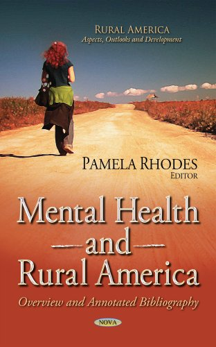 Mental Health and Rural America: Overview and Annotated Bibliography (Rural America: Aspects, ...