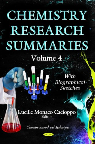 Chemistry Research Summaries: With Biographical Sketches (Chemistry Research and Applications): ...