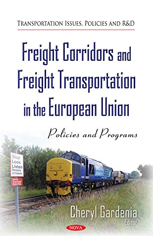 Freight Corridors and Freight Transportation in the European Union: Policies and Programs (...