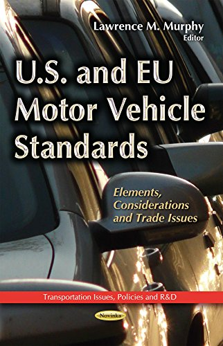 U.S. and EU Motor Vehicle Standards: Elements, Considerations and Trade Issues (Transportation ...