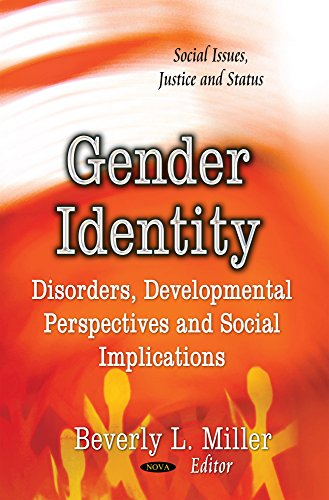 Gender Identity: Disorders, Developmental Perspectives and Social Implications: Miller, Beverly L