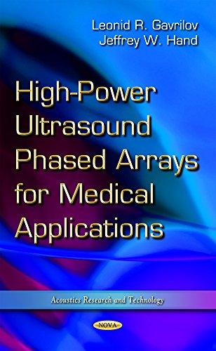 High-power Ultrasound Phased Arrays for Medical Applications: Leonid R. Gavrilov