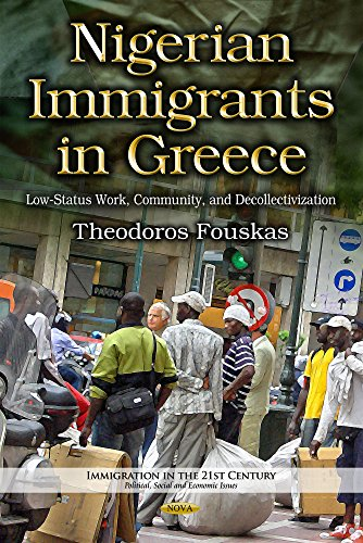 9781633216747: Nigerian Immigrants in Greece: Low-Status Work, Community, and Decollectivization (Immigration in the 21st Century: Political, Social and Economic Issues)