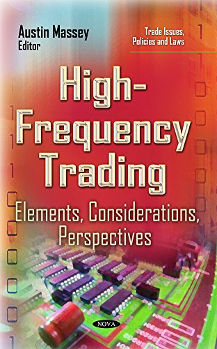9781633217201: High-Frequency Trading: Elements, Considerations, Perspectives (Trade Issues, Policies and Laws)