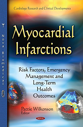 9781633217263: Myocardial Infarctions: Risk Factors, Emergency Management and Long-Term Health Outcomes