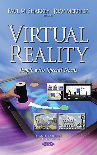 Virtual Reality: People With Special Needs: Joav Merrick