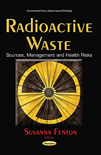 Radioactive Waste: Sources, Management and Health Risks