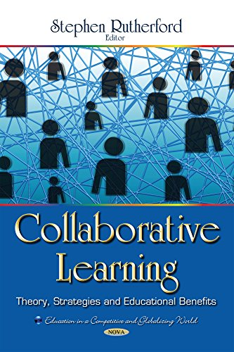 9781633217560: Collaborative Learning: Theory, Strategies and Educational Benefits (Education in a Competitive and Globalizing World)