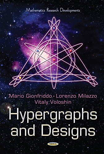 Hypergraphs and Designs (Mathematics Research Developme): Vitaly I. Voloshin