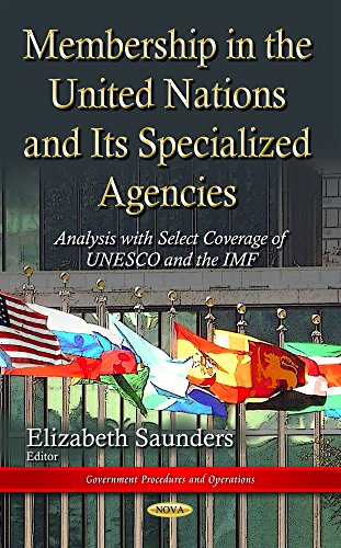 Membership in the United Nations and Its Specialized Agencies: Analysis With Select Coverage of ...