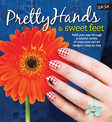 Pretty Hands & Sweet Feet: Waite, Sarah (ILT)/