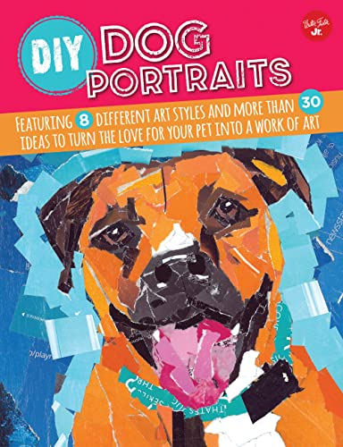 9781633220386: DIY Dog Portraits: Featuring 8 different art styles and more than 30 ideas to turn the love for your pet into a work of art