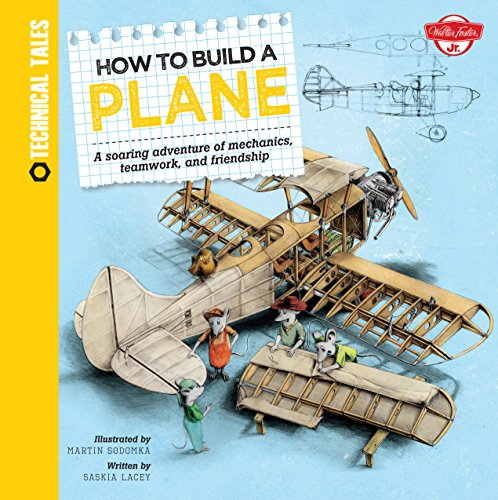 9781633220416: How to Build a Plane: A soaring adventure of mechanics, teamwork, and friendship (Technical Tales)