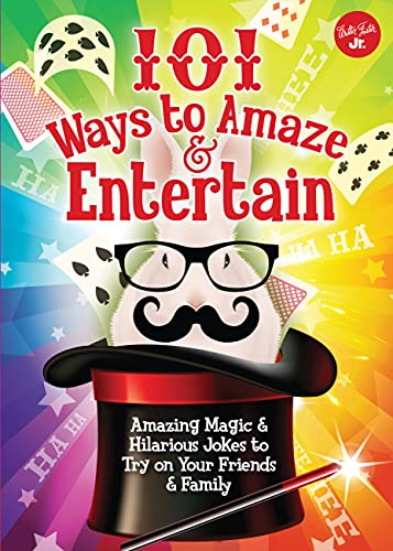 9781633220423: 101 Ways to Amaze & Entertain: Amazing Magic & Hilarious Jokes to Try on Your Friends & Family (101 Things)