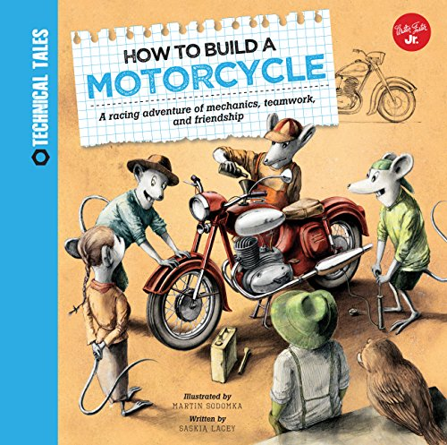 9781633220577: How to Build a Motorcycle: An Off-road Adventure of Mechanics, Teamwork, and Friendship