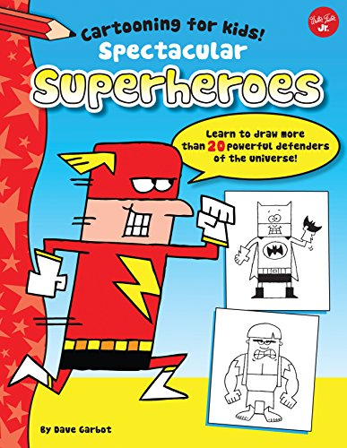 9781633220638: Spectacular Superheroes: Learn to Draw More Than 20 Powerful Defenders of the Universe!