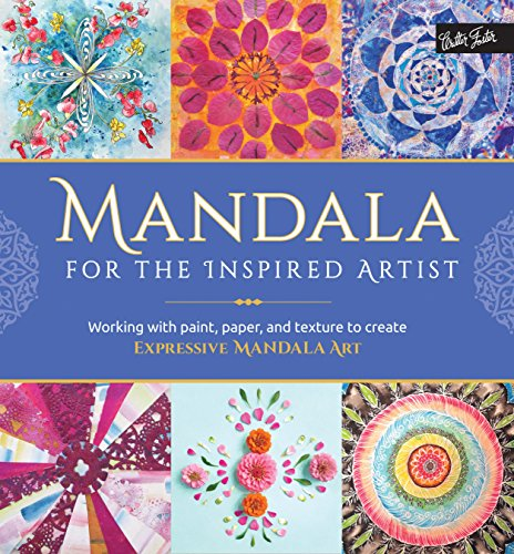 Mandala for the Inspired Artist: Working with paint, paper, and texture to create expressive ...