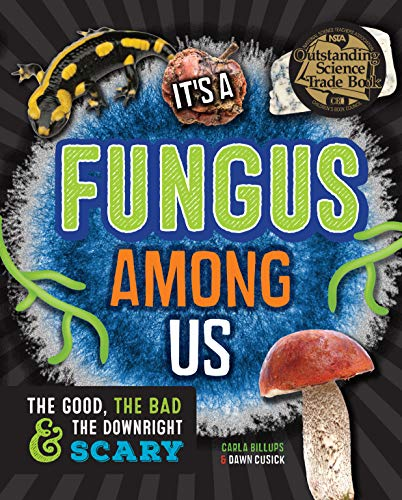 9781633221543: It's a Fungus Among Us: The Good, the Bad & the Downright Scary