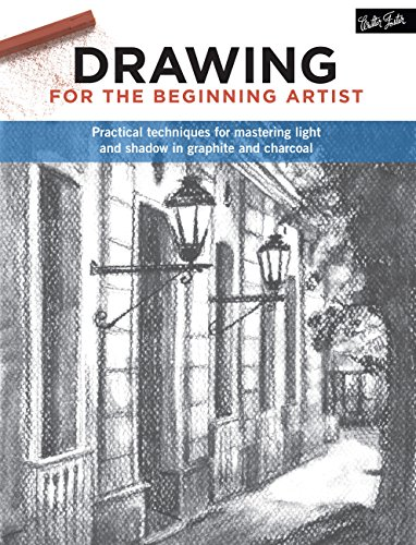 9781633221901: Drawing for the Beginning Artist: Practical techniques for mastering light and shadow in graphite and charcoal