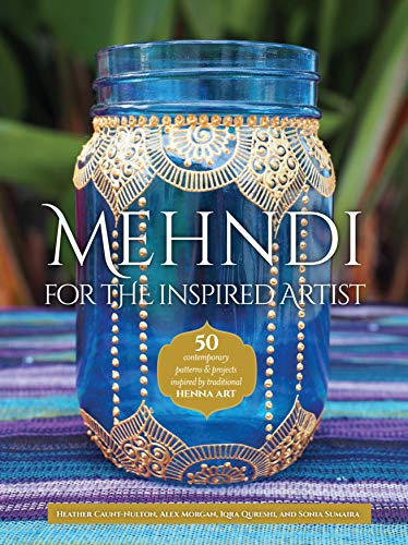 9781633222410: Mehndi for the Inspired Artist: 50 contemporary patterns & projects inspired by traditional henna art
