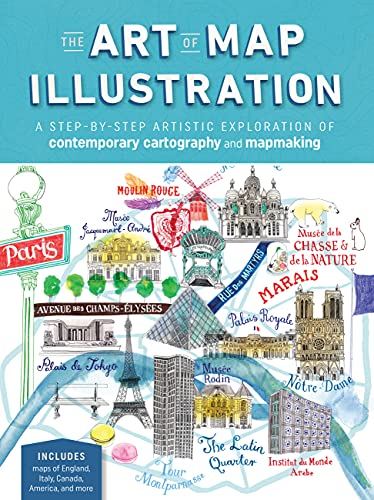 9781633224841: The Art of Map Illustration: A step-by-step artistic exploration of contemporary cartography and mapmaking (Artistry)