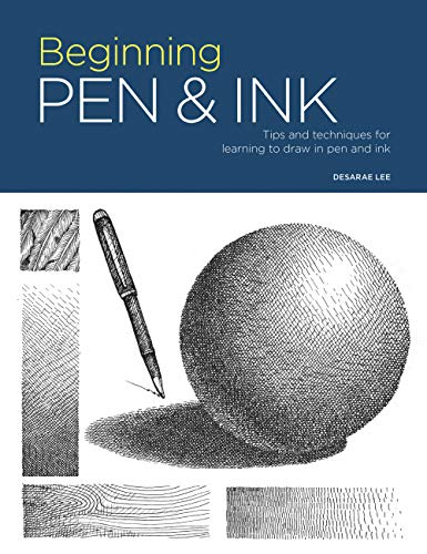 9781633225770: Beginning Pen & Ink: Tips and Techniques for Learning to Draw in Pen and Ink
