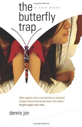 the butterfly trap: dennis jon