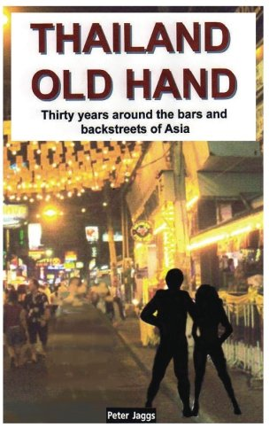 9781633230958: Thailand Old Hand: Thirty years around the bars and backstreets of Asia