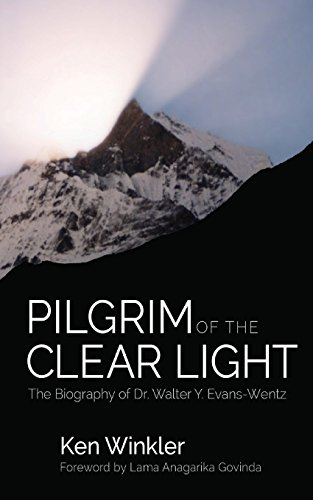 9781633231160: Pilgrim of the Clear Light: The Biography of Dr. Walter Evans-Wentz
