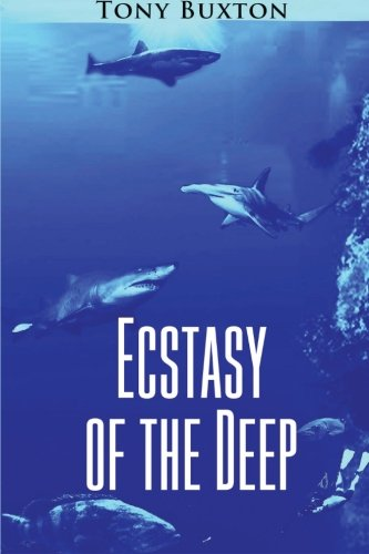Ecstasy of the Deep: Buxton, Tony
