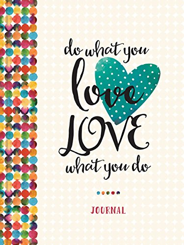 9781633260993: Do What You Love, Love What You Do (Signature Journals)