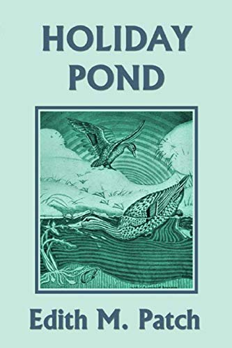 Holiday Pond (Yesterday's Classics): Patch, Edith M.
