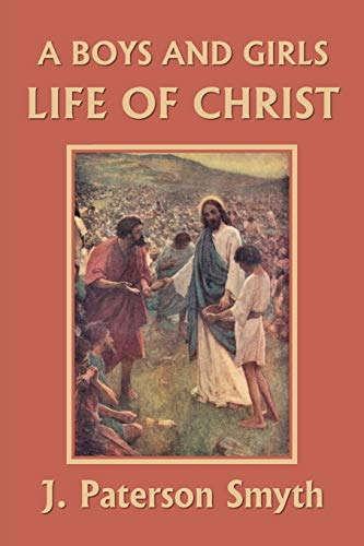 9781633340947: A Boys and Girls Life of Christ (Yesterday's Classics)