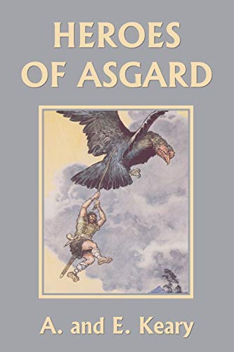 Heroes of Asgard (Yesterday's Classics): Keary, A And