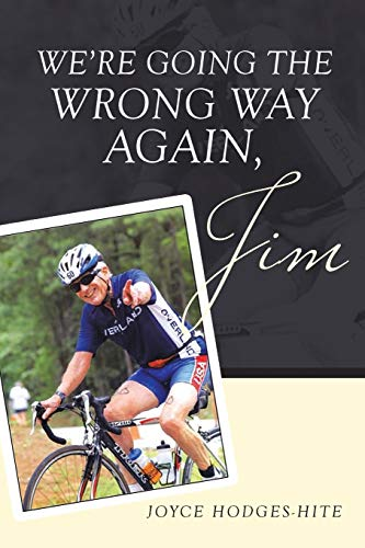 We're Going the Wrong Way Again, Jim: Joyce Hodges-Hite