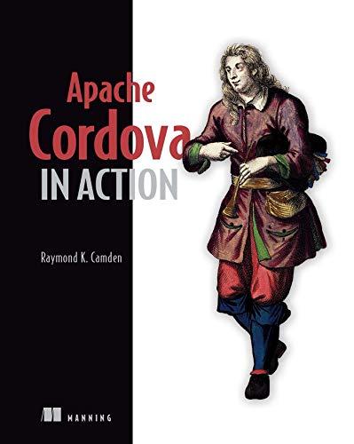 Apache Cordova in Action: Camden, Raymond K.