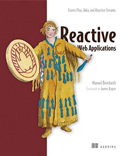 9781633430099: Reactive Web Applications: Covers Play, Akka, and Reactive Streams