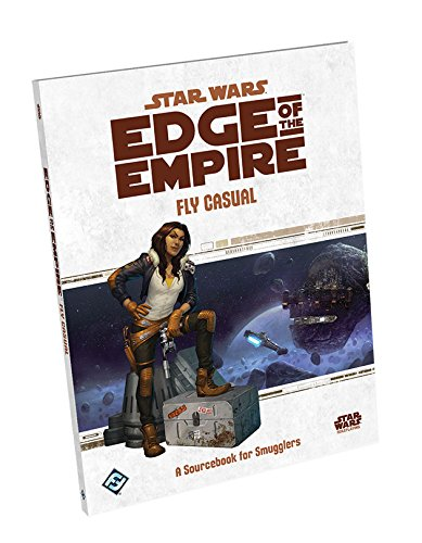 9781633440685: Star Wars: Edge of the Empire RPG Fly Casual Smuggler Sourcebook