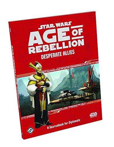 9781633441262: Star Wars Age of Rebellion Rpg - Desperate Allies Sourcebook