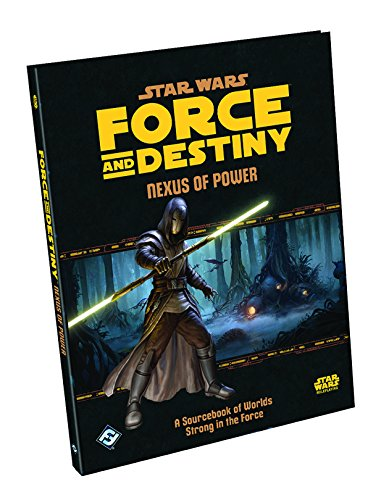 9781633442481: Star Wars Force and Destiny RPG: Nexus of Power Sourcebook