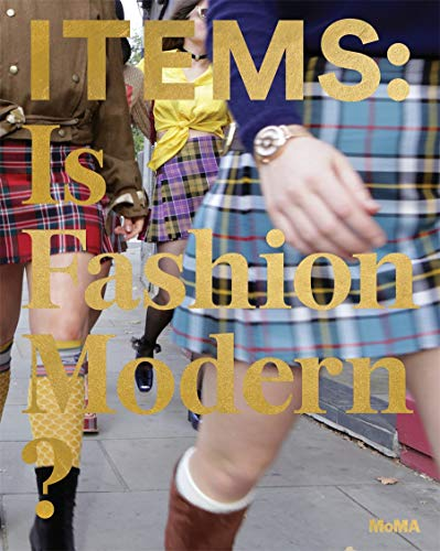 Items: Is Fashion Modern? (Hardback or Cased Book) 9781633450363 Items: Is Fashion Modern? presents 111 items of clothing and accessories that have had a profound impact on the world in the 20th and 21