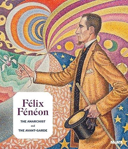 9781633451018: Félix Fénéon: The Anarchist and the Avant-Garde