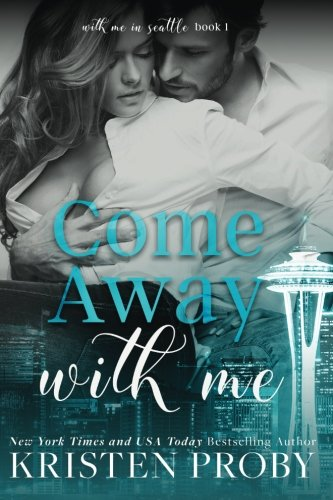 9781633500143: Come Away With Me (With Me In Seattle) (Volume 1)