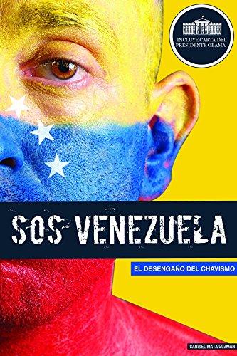 SOS Venezuela: Disillusioned in the Age of Chavez: Mata Guzman, Gabriel