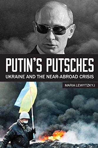 9781633530119: Putin's Putsches: Ukraine and the Near Abroad Crisis