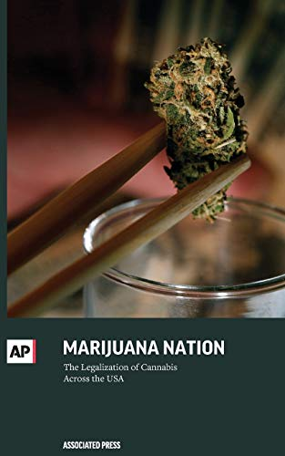 Marijuana Nation: The Legalization of Cannabis Across the USA: Press, The Associated