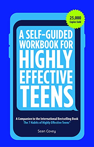 9781633532717: A Self-Guided Workbook for Highly Effective Teens: A Companion to the Best Selling 7 Habits of Highly Effective Teens